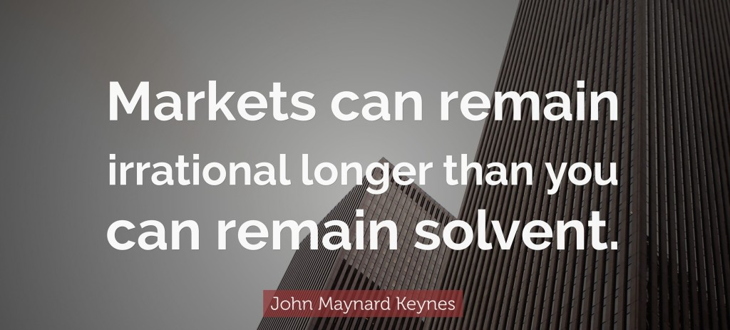 Markets can remain irrational for longer times