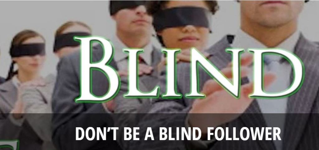 Don't be a Blind Follower